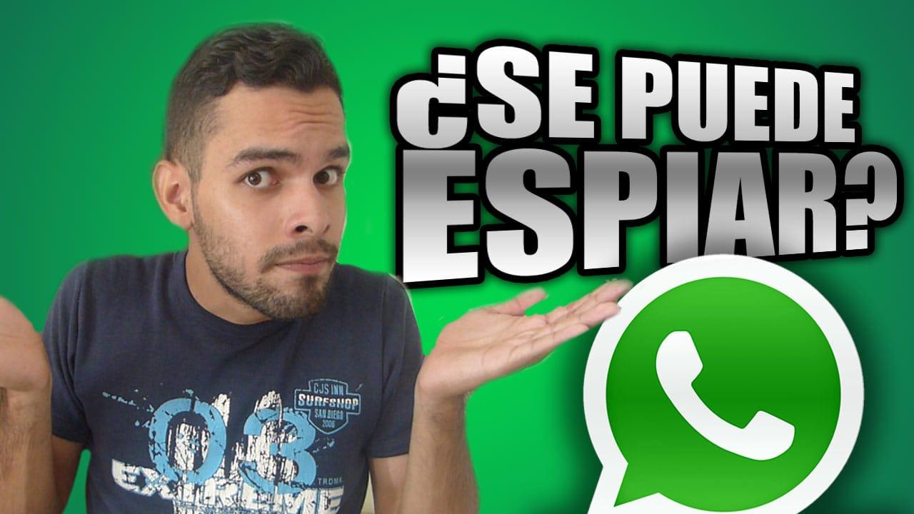 ¿Se puede HACKEAR y ESPIAR Whatsapp en 2019?