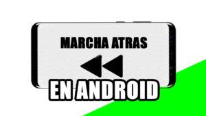 ¿Cómo generar el efecto reversa en android?