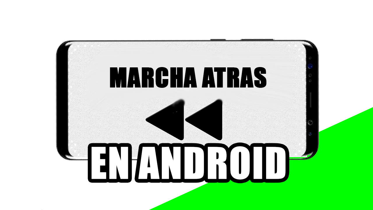 efecto marcha atras en android