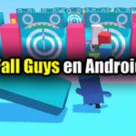 Las MEJORES Copias de Fall Guys para Android 2020